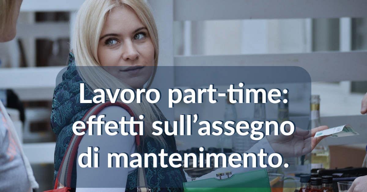 Read more about the article Lavoro part-time: effetti sull'assegno di mantenimento.